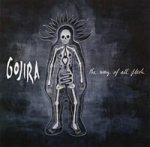 GOJIRA - Way Of All The Flesh